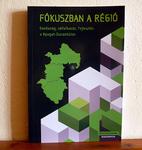 Fókuszban a régió - kiadvány